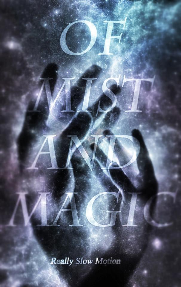 Of Mist and Magic